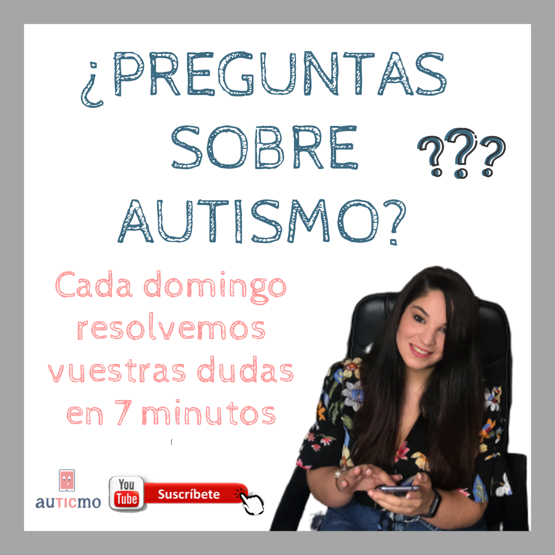 Preguntas autismo, autismo, trastorno espectro autista, dudas autismo, autismo infantil, TEA, tecnologia y autismo, auticmo